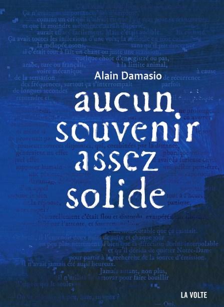 Aucun souvenir assez solide, Alain Damasio, La Volte