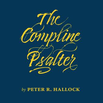 The Hallock Institute presents: The Compline Psalter