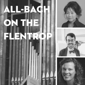 Updated Music Series Concert: All-Bach on the Flentrop Organ