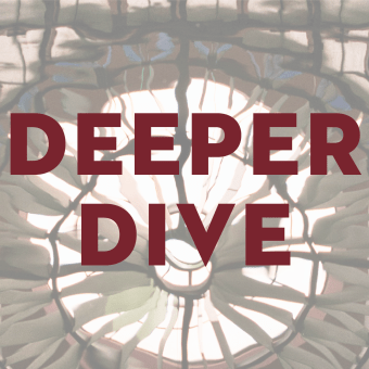 DEEPER DIVE: A New Series, Third Sunday of the Month