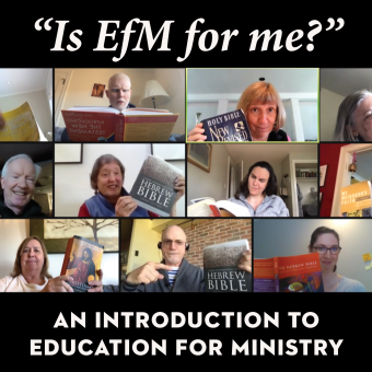 """""""Is EfM for Me?""""—An Introduction to <i>Education for Ministry</i>"""