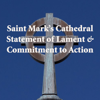 An Introduction to Saint Mark's <i>Statement of Lament and Commitment to Action</i>