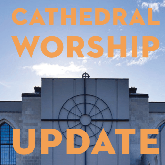 Cathedral Worship UPDATE, June 28, 2021
