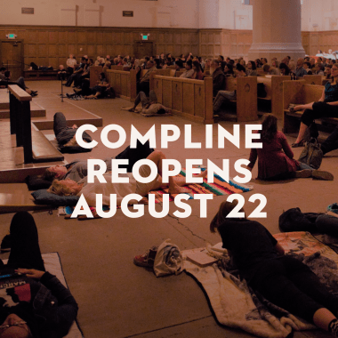 Compline Reopens to the Public August 22