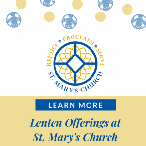 Upcoming Lenten Offerings at our Parish Church