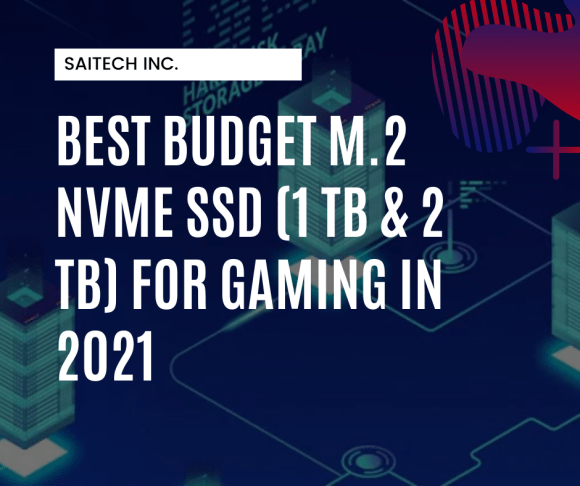 Best M.2 Nvme SSDs for Gaming in 2021 – Buying Guide