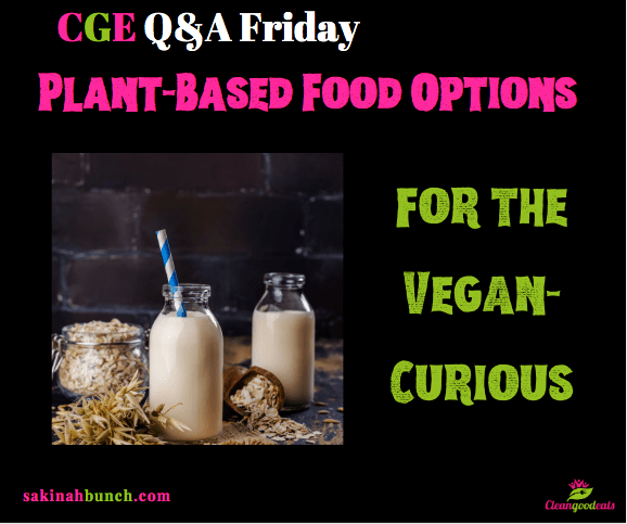 Plant-Based Food Options for the Vegan-Curious