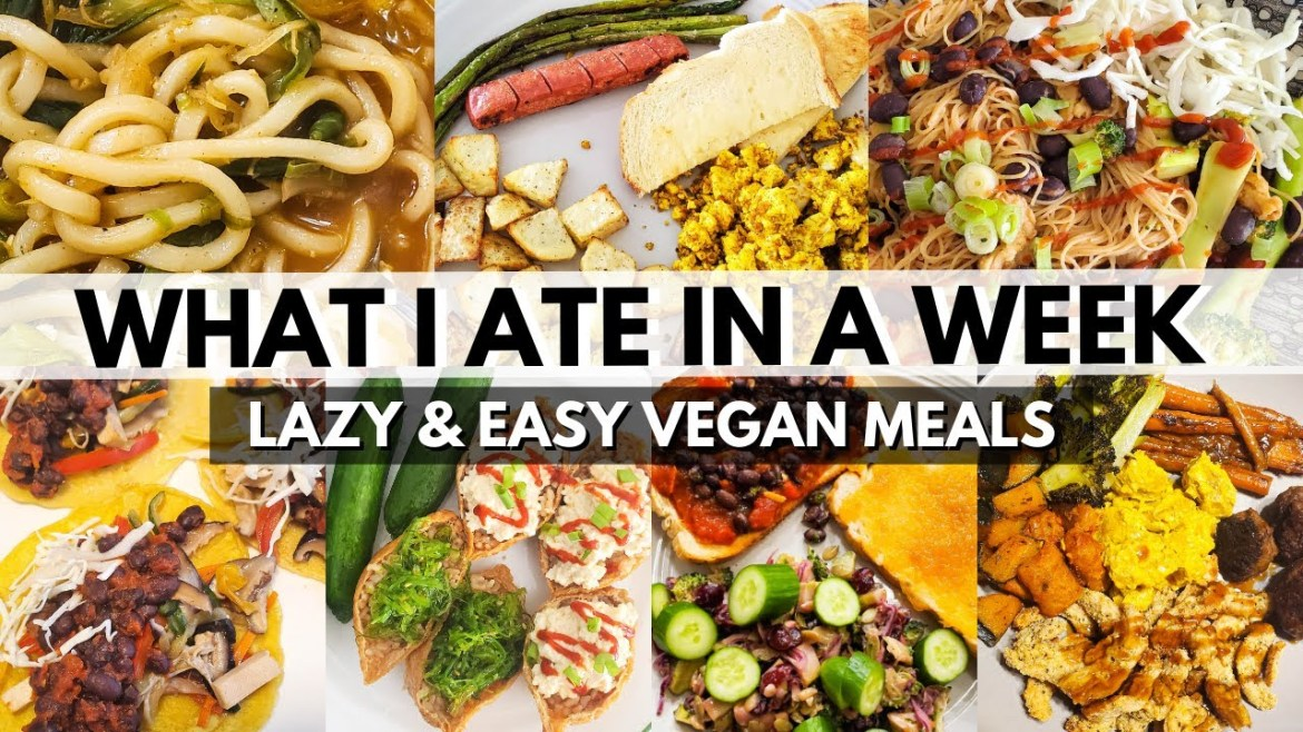 WHAT I ATE IN A WEEK AS A VEGAN OF 6.5 YEARS (still lazy)