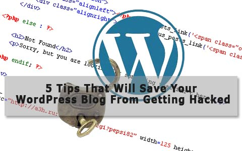 5 Tips to Prevent Your WordPress Blog From Being Hacked