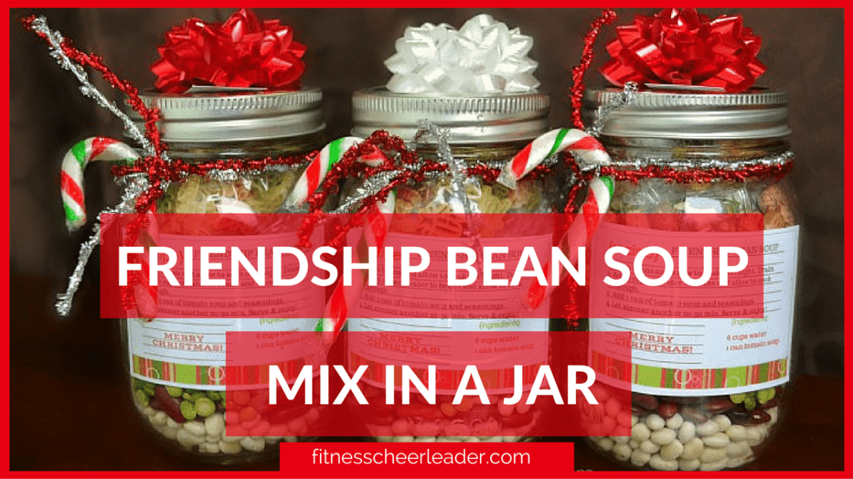 How to Make Friendship Bean Soup Mix in a Jar: An Awesome (Healthy) Gift for Teachers