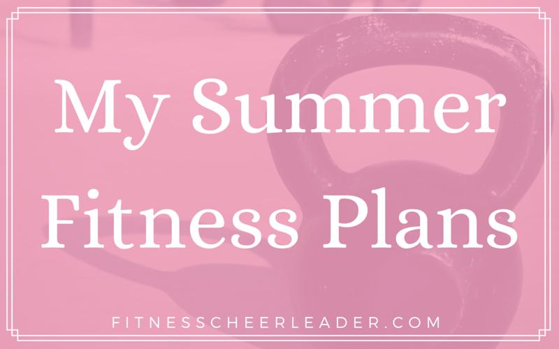 MotivateMe Monday: My Summer Fitness Plans