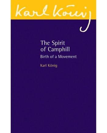 The Spirit of Camphill Birth of a Movement