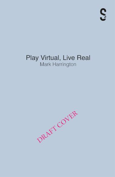 Play Virtual, Live Real