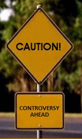 Controversy Ahead