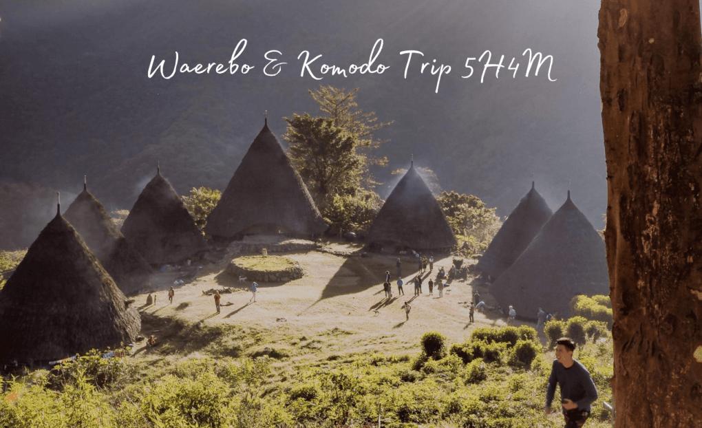 Open Trip Waerebo Trip Komodo Labuan Bajo 5H4M