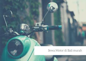 Sewa motor di bali murah dan gratis antar jemput