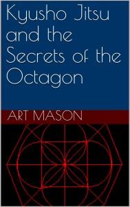 Kyusho Jitsu and the Secrets of the Octagon