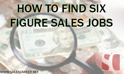 How to Find Six Figure Sales Jobs