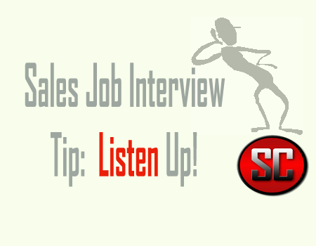 Sales Job Interview Tip:  Listen to the Question & Seek to Understand
