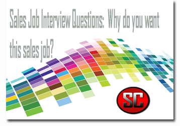 Sales Job Interview Questions:  Why do you want this Sales Job?