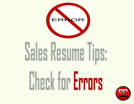 Sales Resume Tips:  Check for Errors