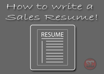 Sales Resume:  How to Write a Sales Resume