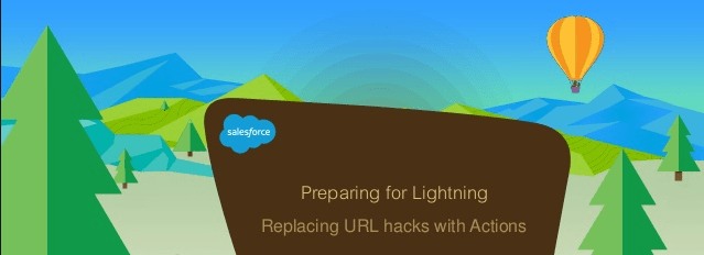 Replacing URL hacks With Pre-Defined Actions in Lightning Experience