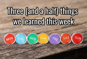 Three (and a half) things we learned this week