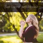 self care or selfishness