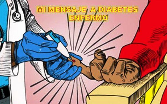 MI MENSAJE A DIABETES ENFERMO