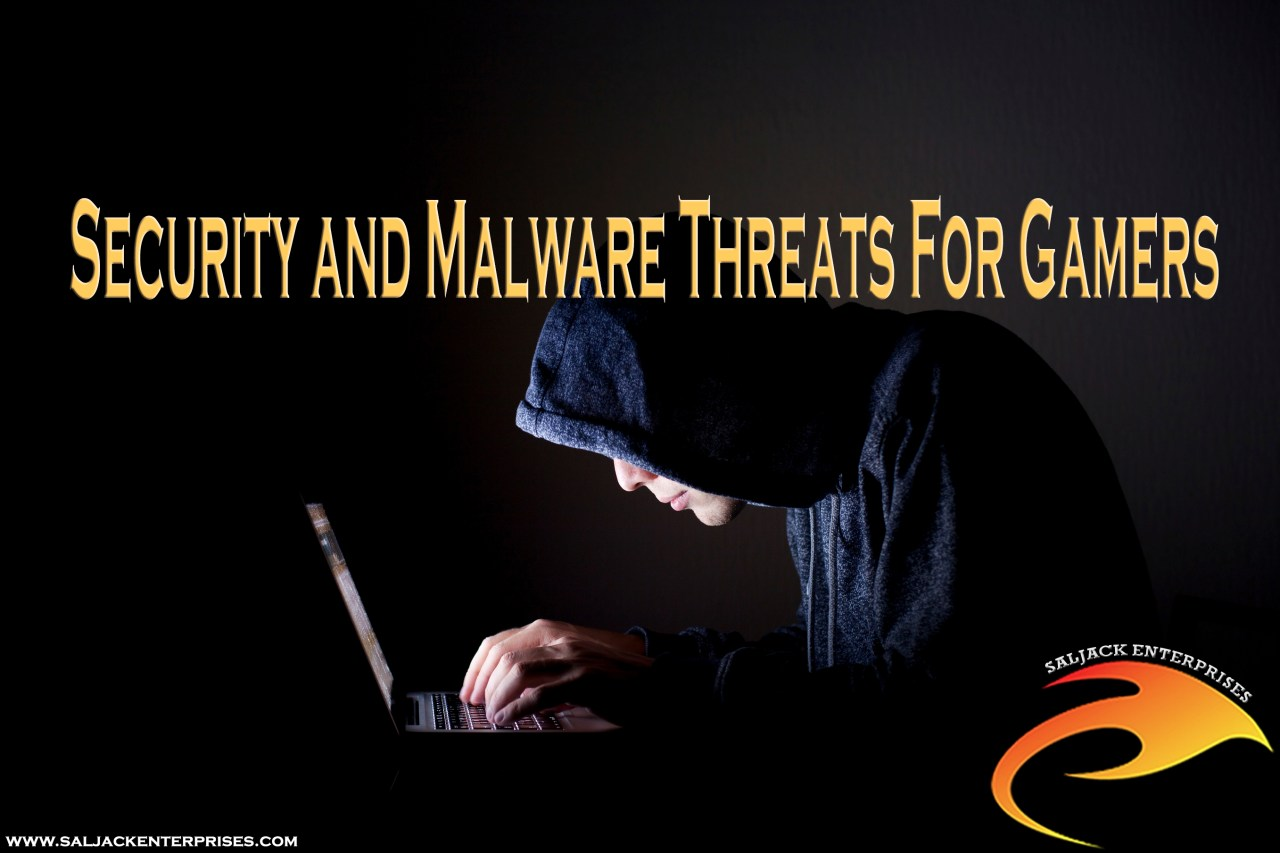 Security and Malware Threats For Gamers. Presented by Saljack Enterprises. Gaming. Media & Entertainment.
