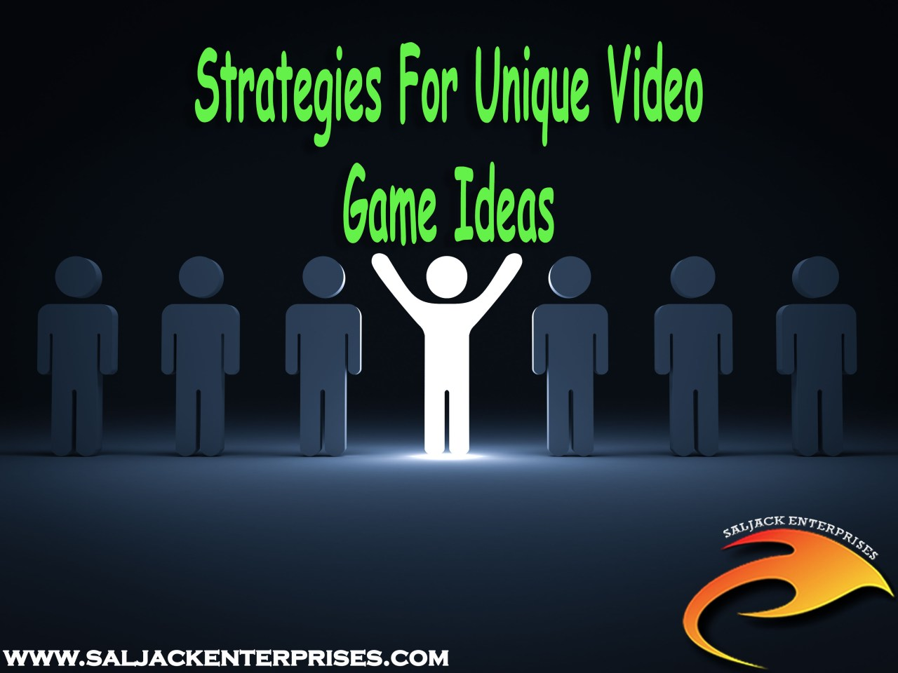 Strategies For Unique Video Game Ideas. Presented by Saljack Enterprises. Gaming. Media & Entertainment.