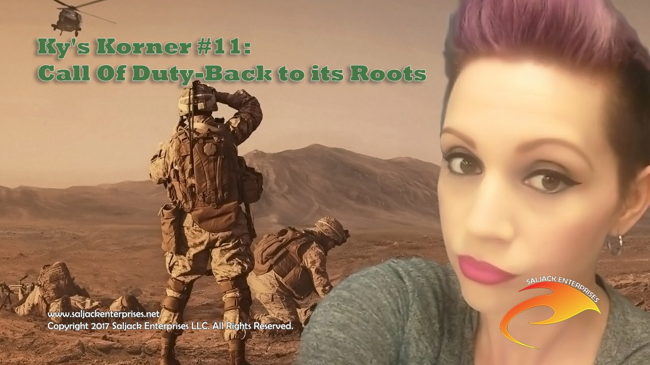 Ky's Korner #11: Call Of Duty-Back to its Roots. Presented by Saljack Enterprises. Gaming. Media. Entertainment.
