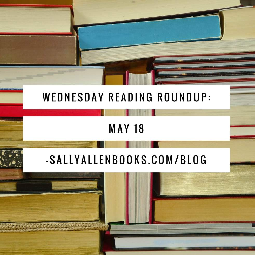 A Wednesday reading roundup of what I've read, am reading, and planning to read.