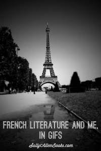 Reading The Little Paris Bookshop recently got me thinking about my relationship with French literature. I have distilled it into GIFs, for ease of reference.
