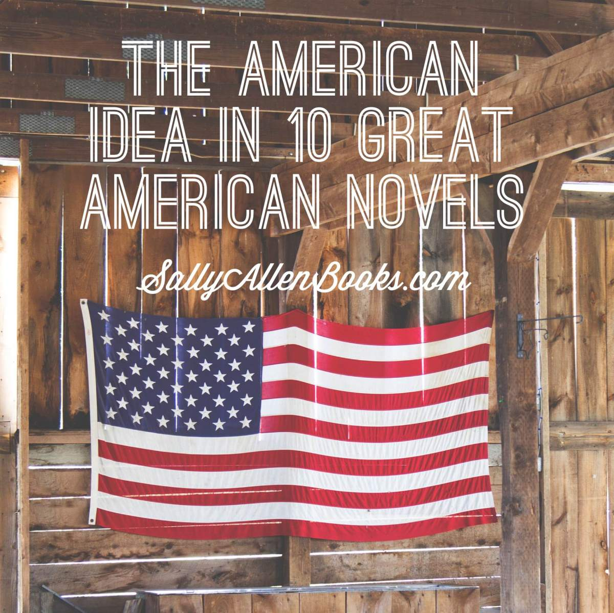 The American Idea in 10 Great American Novels