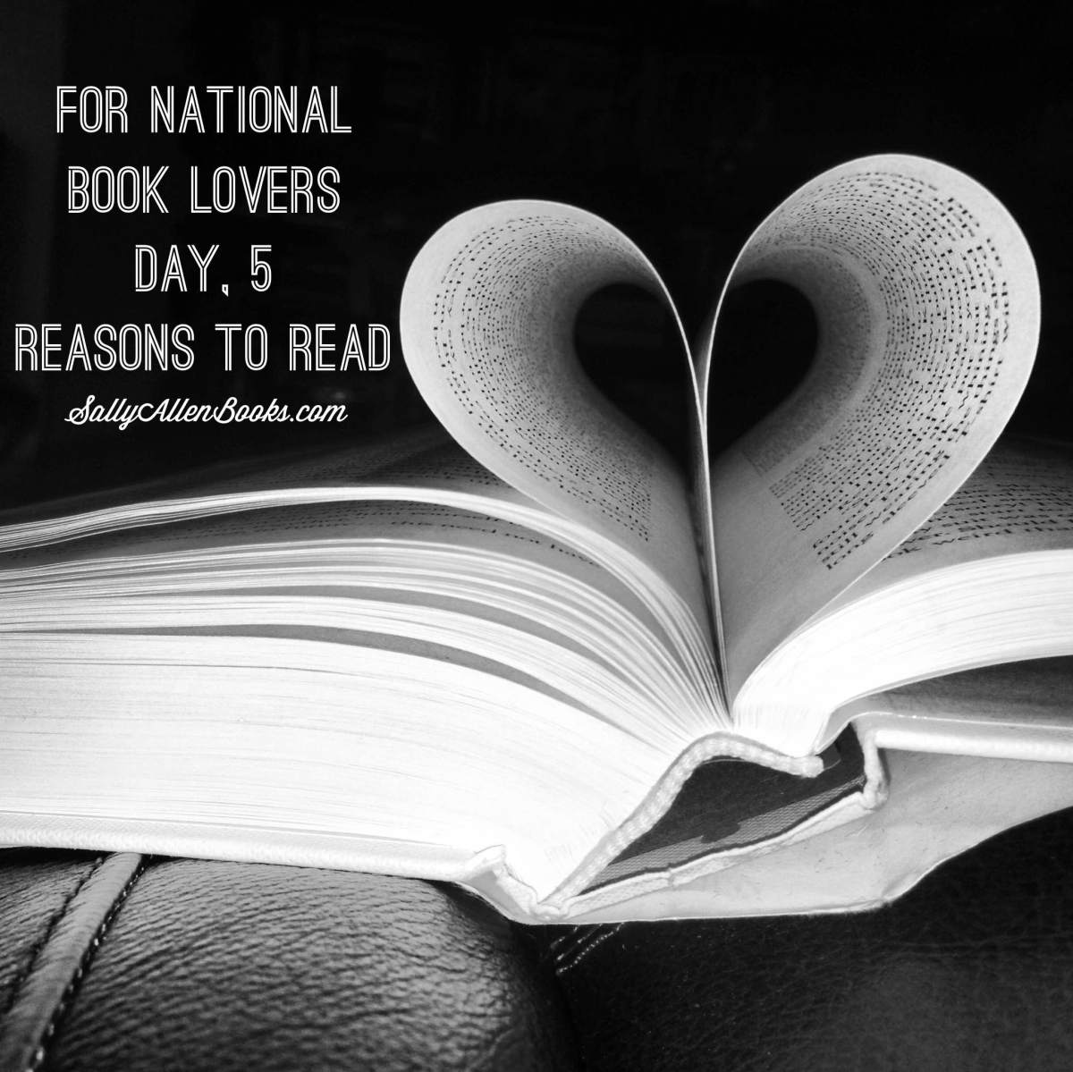 For National Book Lovers Day, 5 Reasons to Read
