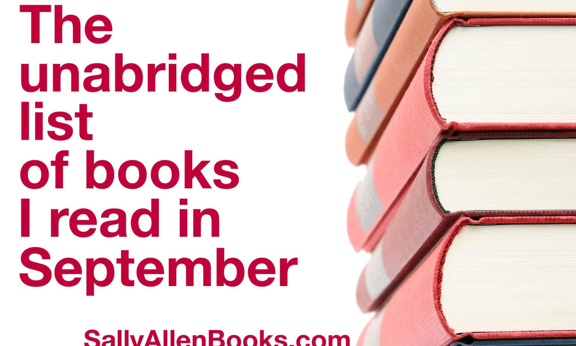 My September book tally isn't a long list. But the books I read were varied and highly satisfying, though in very different ways. And now, on to October!