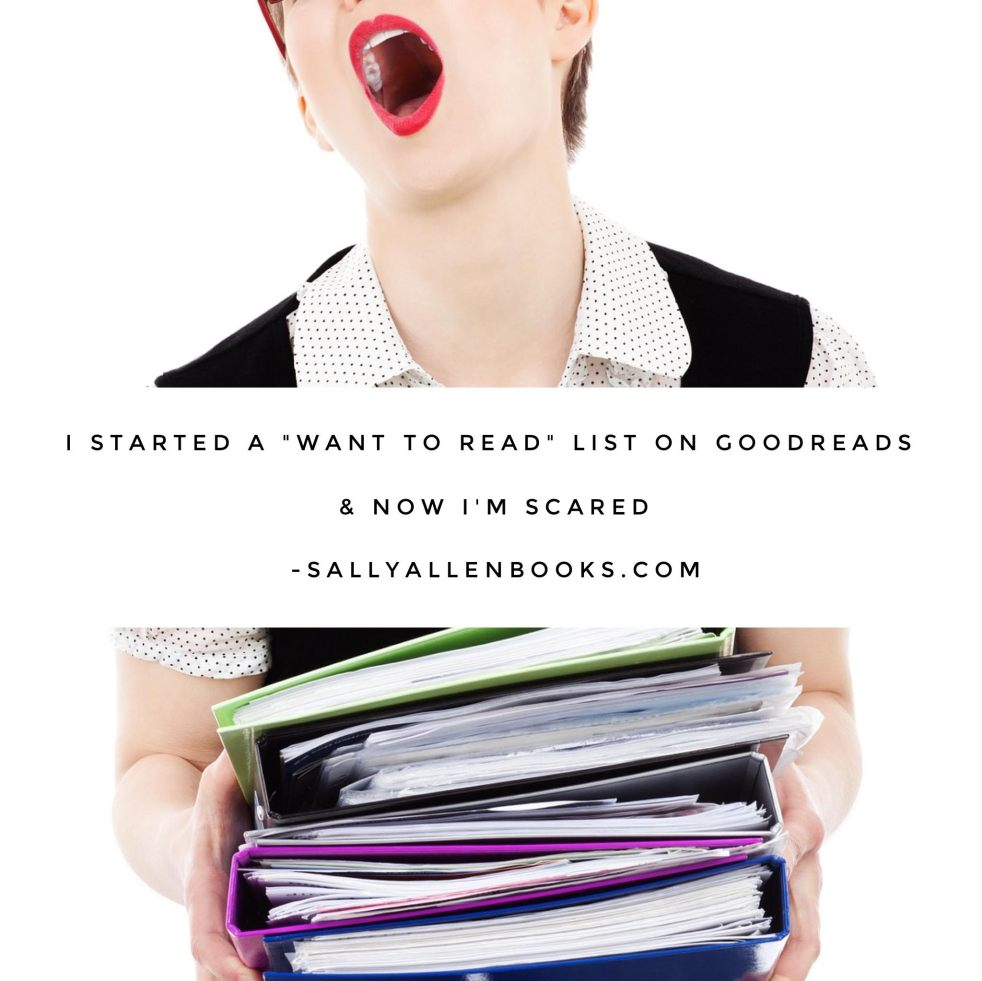 """I promised myself I wouldn't do it: I promised myself I wouldn't overwhelm myself by curating a """"want to read"""" list on Goodreads. And now I've gone and done it."""