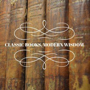Classic Books, Modern Wisdom