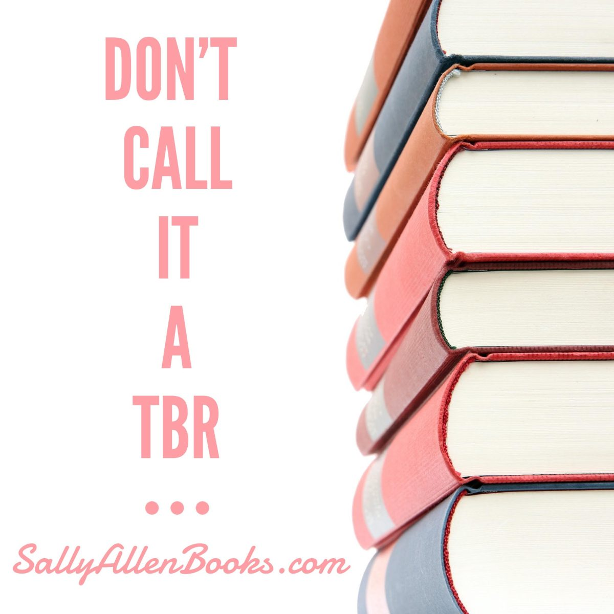 Don't call it a TBR