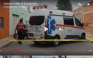 ASESINAN A DIRECTOR DE POLICIA DE APASEO EL GRANDE