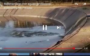 RELLENAN CON AGUA PESTILENTE DEL RIO LERMA, EL LAGO DEL…
