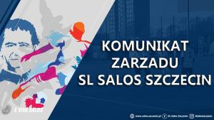 Oficjalny komunikat zarządu SL SALOS Szczecin