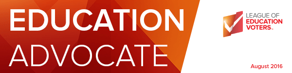ED Advocate, League of Education Voters Newsletter, August 2016