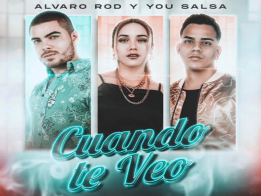 alvaro-rod-y-you-salsa-estranan-cuando-te-veo