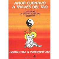 LEER LIBRO: Cultivando la energía sexual femenina de Mantak Chia y Maneewan Chia