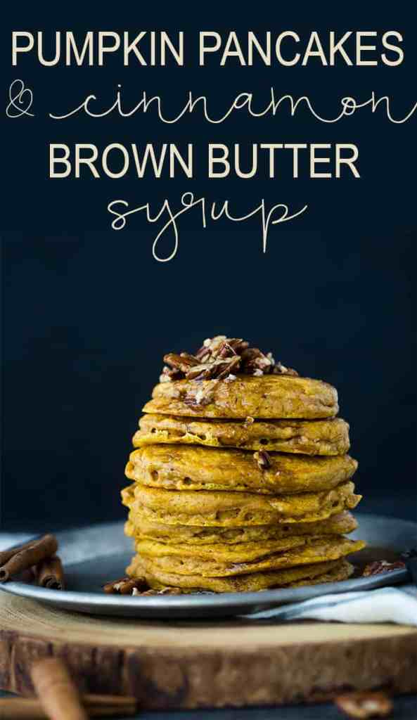 Pumpkin Pancakes with Cinnamon Brown Butter Pecan Syrup