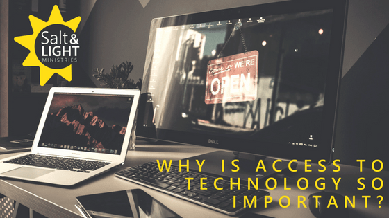 WHY S ACCESS TO TECHNOLOGY SO IMPORTANT?