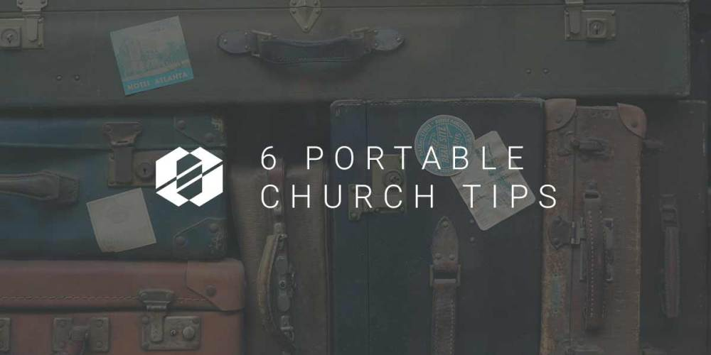 6 Portable Church Tips - Header